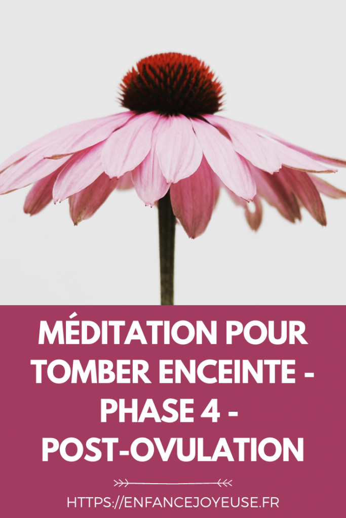Méditation pour tomber enceinte : phase 4 : post-ovulation